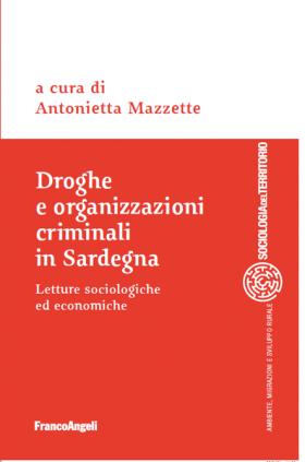 Droghe e organizzazioni crinali in Sardegna. Letture sociologiche ed economiche